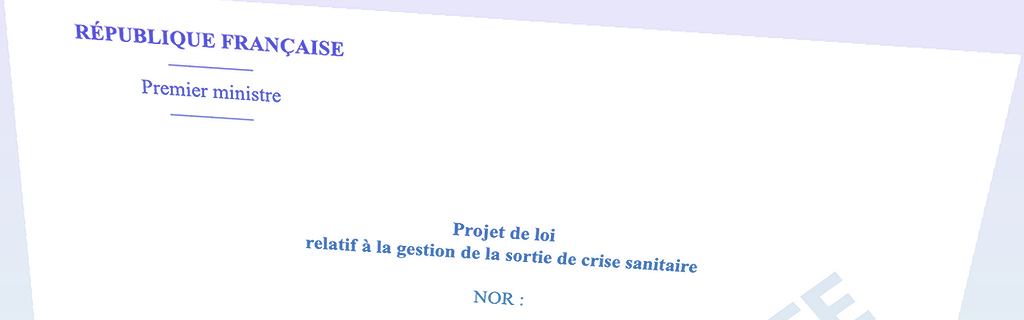 Document Contexte : ce que contient l'avant-projet de loi de sortie de l'état d'urgence sanitaire